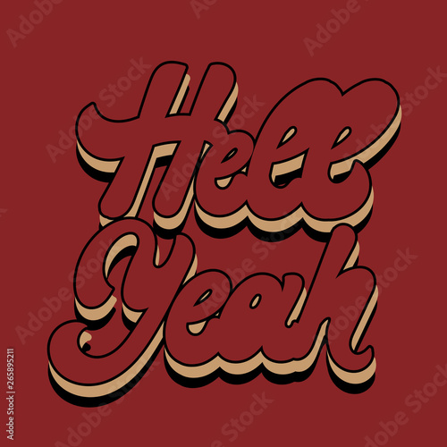 Hell yeah. Vector hand drawn lettering isolated.