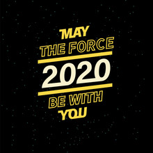 May The Force Be With You For ...