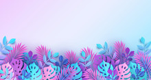 Colorful Tropical Leaves Border In Modern Paper Cutting Style. Banner, Pastel Botanical Backdrop, Jungle Nature, Bright Colors Of Blue, Pink And Purple Hues. Place For Text. Digital Craft Style