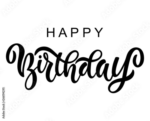 Poster Positive Typography Vector illustration: Handwritten modern brush lettering of Happy Birthday isolated on white background. Typography design. Lucky for greetings card and decoration.