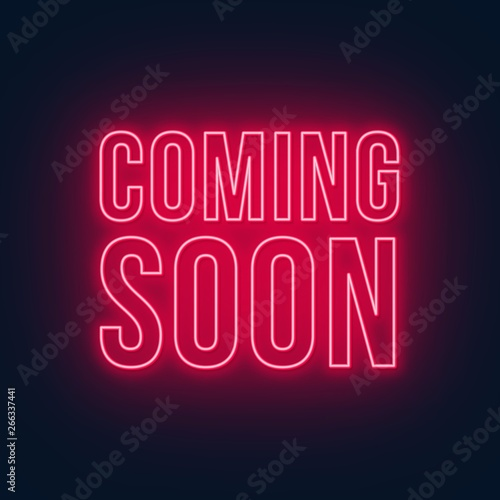 Coming soon neon sign on black background. Vector illustration.