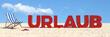 Urlaub Konzept mit Slogan am Strand