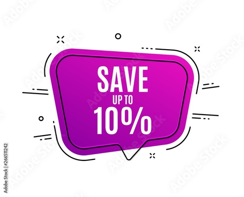 Fototapety, obrazy: Speech bubble banner. Save up to 10%. Discount Sale offer price sign. Special offer symbol. Sale tag. Sticker, badge. Vector