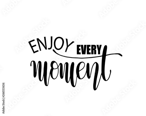 Poster Positive Typography Enjoy every moment quote typography, vector illustration