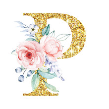 Floral Alphabet, Letter P With Watercolor Flowers And Leaf. Gold Glitter Monogram Initials Perfectly For Wedding Invitation, Greeting Card, Logo And Other. Holiday Design Hand Drawn.