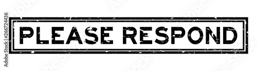Photo Grunge black please respond word square rubber seal stamp on white background