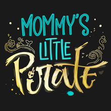 Hand Drawn Lettering Phrase Mommy's Little Pirate. Handscript Imitation Quote In Gold Texture And Sea Blue For Dark Background. Waves, Whale, Splash, Scull. Card, Print, T-shirt, Poster, Parties Stuff