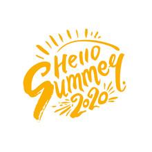 Hello Summer 2020. Hand Drawn Yellow Inscription And Sun. Vector Design Logo Template.