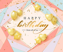 Happy Birthday Celebration Typography Design For Greeting Card, Poster Or Banner With Realistic Golden Balloons And Falling Confetti. Vector Illustration