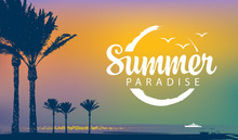 Vector Travel Banner With Words Summer Paradise. Tropical Seascape With Silhouettes Of Palm Trees And White Ship In The Sea At Sunset. Summer Poster, Flyer, Invitation, Card.