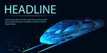 Modern High Speed Train. Banner. Abstract Image Of A Starry Sky Or Space, Consisting Of Points, Lines, N The Form Of Stars And The Universe. Low Poly Vector