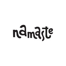 Namaste. Vector Yoga Illustration With Lettering. Yoga, Meditation, Buddhism And Hinduism Theme. Hand Written Black Word Isolated On White. Modern Calligraphy.