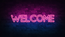 Welcome Neon Sign. Purple And Blue Glow. Neon Text. Brick Wall Lit By Neon Lamps. Night Lighting On The Wall. 3d Illustration. Trendy Design. Light Banner, Bright Advertisement