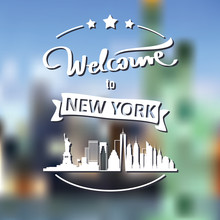 Tourism Label With Skyline, Text Welcome To New York And Blurry Cityscape On Background