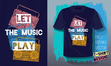 Let The Music Play Lettering Slogan Retro Sketch Style Tape Cassette Recorder For T Shirt Design Print Posters Kids Boys Girls. Hand Drawn Vector Illustration.