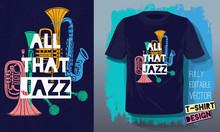 All That Jazz Lettering Slogan Retro Sketch Style Musical Instruments Saxophone, Trumpet, Clarinet, Trombone For T Shirt Design Print Posters Kids Boys Girls. Hand Drawn Vector Illustration.