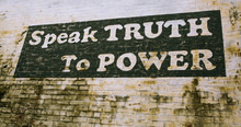 """Painted Sign On Wall In Culpeper Virginia """"Speak Truth To Power"""""""