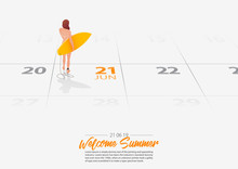 Summer Holiday. Surfer Girl Standing With Surfboard On The Beach And Looking At The Sea Shore. Woman Holding Surfboard Marked Date Summer Season Start On Calendar 21th June 2019. Vector Illustration.
