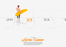 Summer Holiday. Surfer Man Standing With Surfboard On The Beach And Looking At The Sea Shore. Man Holding Surfboard Marked Date Summer Season Start On Calendar 21th June 2019. Vector Illustration.