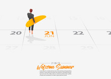 Summer Holiday. Businessman Standing With Surfboard On The Beach And Looking At The Sea Shore. Man Holding Surfboard Marked Date Summer Season Start On Calendar 21th June 2019. Vector Illustration.