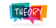 Theory / Word In Colorful Speech Bubble