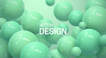 Abstract Background With Dynamic 3d Spheres. Plastic Pastel Green Bubbles. Vector Illustration Of Glossy Balls. Modern Trendy Banner Or Poster Design