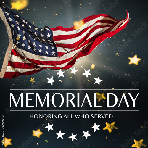 American flag with the text Memorial day. Celebration of all who served. - 267676261