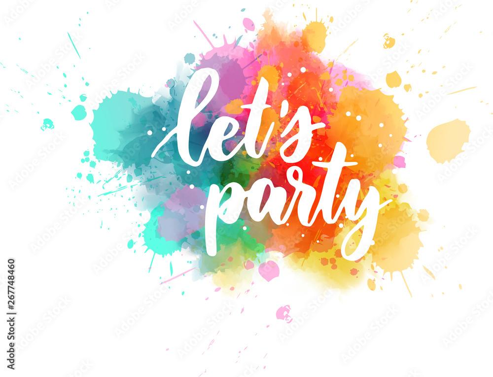 Fototapety, obrazy: Let's party lettering on watercolor splash