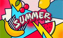 Summer. Pop Art Poster Or Banner. Funny Comic Fresh Summer Word. Social Media Communication. Trendy Colorful Retro Vintage Fruit Background. Banana, Watermelon, Lemon And Cherry Vector Illustration.