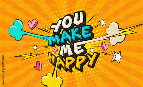 You make me happy Pop art funny comic words. Fashionable poster and banner. Social Media Connecting Blog Communication Content. Trendy color retro vintage illustration background comic book editable