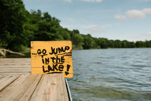 """Go Jump In The Lake"""""""" Sign On A Dock"""