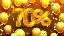 Seventy Percent Or 70 Marketing Offer Vector. Commercial Marketing Banner, Promotion Store Season Decrease Rates With Golden Balloons And Confetti Fashion Decoration. Realistic 3d Illustration