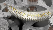 The Inscription ABSOLUTE MONARCHY On The Gear Of The Clock Mechanism, 3d Illustration