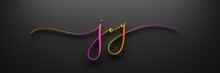 JOY 3D Render Of Brush Calligraphy With Bright Gradient On Black Background