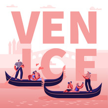 Romantic Tour In Italy Venice Concept. Happy Loving Couples In Gondolas With Gondoliers Floating Along Canal, Hugging, Taking Pictures Poster, Banner, Flyer, Brochure. Cartoon Flat Vector Illustration