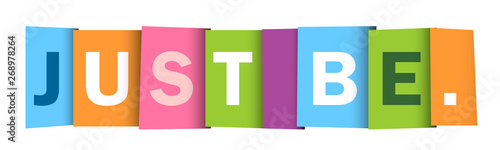 Fotografie, Obraz  JUST BE. colorful vector typography banner