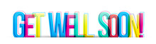 Get Well Soon! Colorful Phrase...