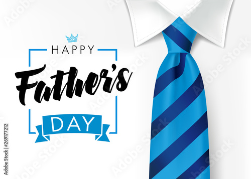 Happy father`s day calligraphy greeting card. Fathers Day vector lettering background with blue tie and white shirt. Dad my king illustration - 269177212