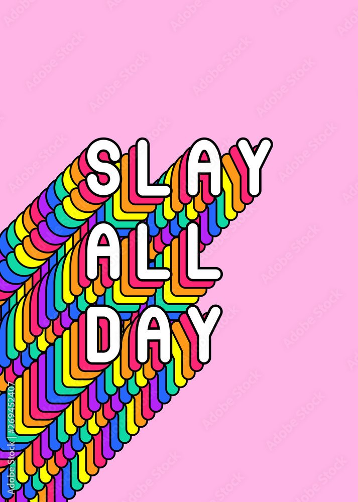 "Fototapeta ""Slay all day"" colorful slogan poster. Rainbow-colored quote vector illustration. Fun cartoon, comic style text design."