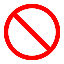 The General Prohibition Sign , Also Known As A No Symbol, No Sign, Circle-backslash Symbol, Nay, Interdictory Circle Or Universal No, Is A Red Circle With A Red Diagonal Line Through It