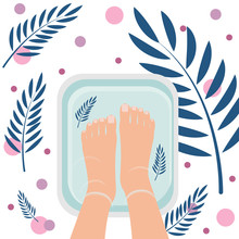 Top View Of Female Feet In Bath For Cleansing. Spa Procedure, Pedicure. Nice Atmosphere With Plant Leaves. Vector Illustration