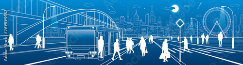 Fotoposter Blauwe jeans City scene, people walk down the street, passengers leave the bus, night city, Illuminated highway, transitional arch bridge on background. Outline vector illustration