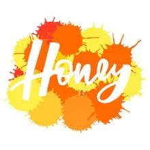 Honey Handlettering Text. Design Print For Postcard, Label, Logo, Sign, Emblem, Sticker, Poster, Badge. Vector Illustration On Background
