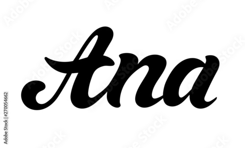 Photo Ana. Woman's name. Hand drawn lettering. Vector illustration