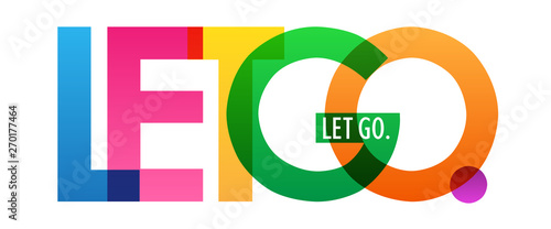 LET GO. colorful inspirational words typography banner Wallpaper Mural