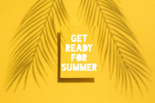 Get Ready For Summer Tropical Palm Leaf Shadow Label. Exotic Summer Background.
