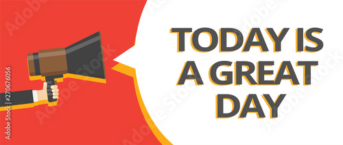 Word writing text Today Is A Great Day Fototapeta