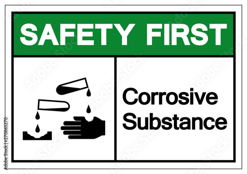 Fotografie, Obraz  safety First Corrosive Substance Symbol Sign, Vector Illustration, Isolate On White Background Label