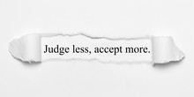 Judge Less, Accept More. On Wh...