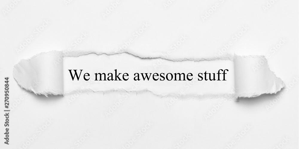 Fototapety, obrazy: We make awesome stuff on white torn paper
